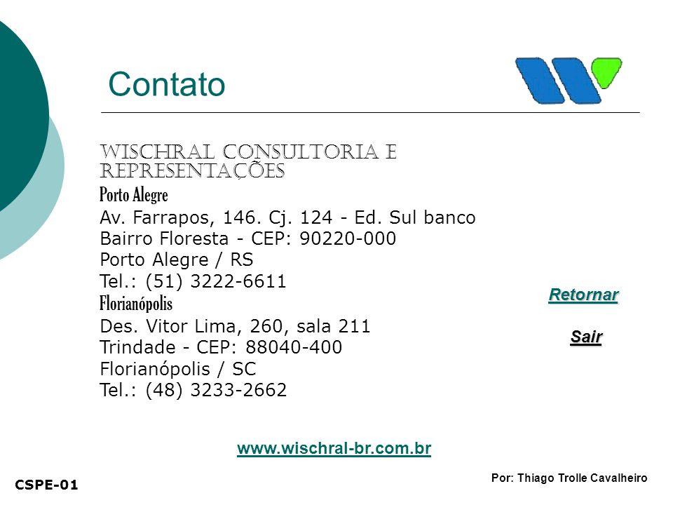 Contato Wischral Consultoria e Representações Porto Alegre Av. Farrapos, 146. Cj. 124 - Ed. Sul banco Bairro Floresta - CEP: 90220-000 Porto Alegre /