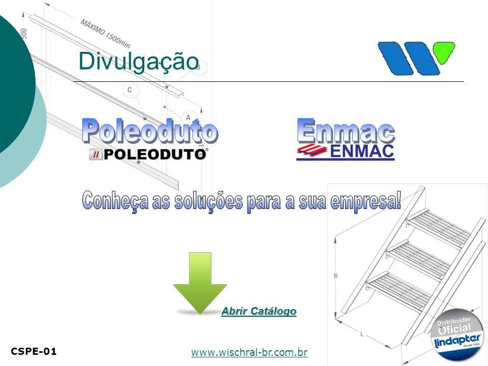 Abrir Catálogo Abrir Catálogo Divulgação www.wischral-br.com.br CSPE-01
