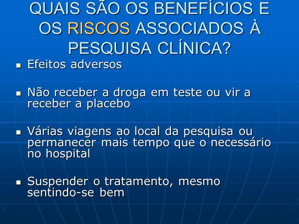 QUAIS SÃO OS BENEFÍCIOS E OS RISCOS ASSOCIADOS À PESQUISA CLÍNICA.