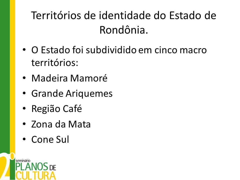 Territórios de identidade do Estado de Rondônia. O Estado foi subdividido em cinco macro territórios: Madeira Mamoré Grande Ariquemes Região Café Zona