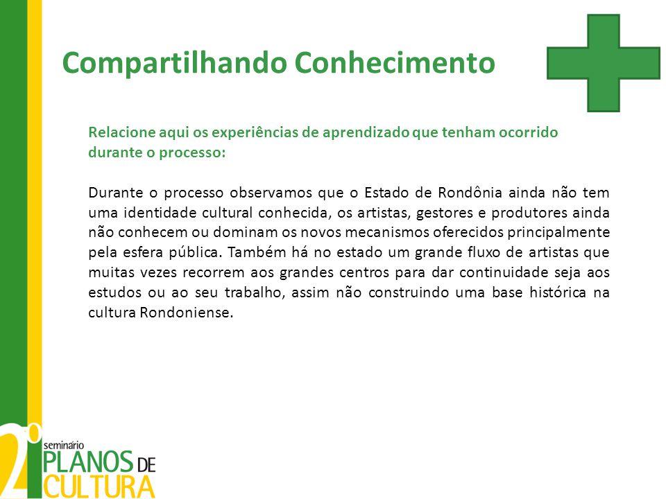 Relacione aqui os experiências de aprendizado que tenham ocorrido durante o processo: Durante o processo observamos que o Estado de Rondônia ainda não