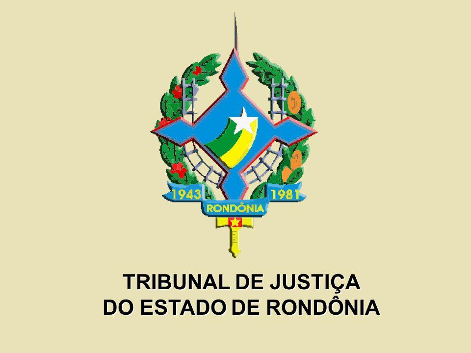 TRIBUNAL DE JUSTIÇA DO ESTADO DE RONDÔNIA
