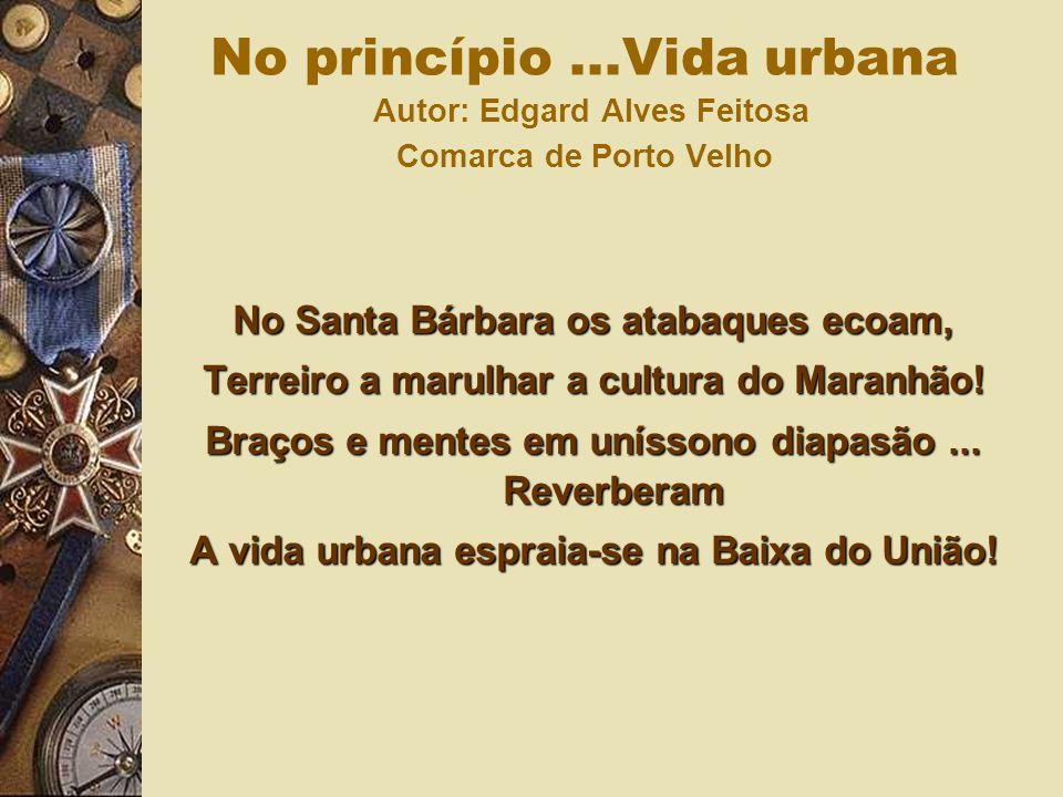 No Santa Bárbara os atabaques ecoam, Terreiro a marulhar a cultura do Maranhão! Braços e mentes em uníssono diapasão... Reverberam A vida urbana espra
