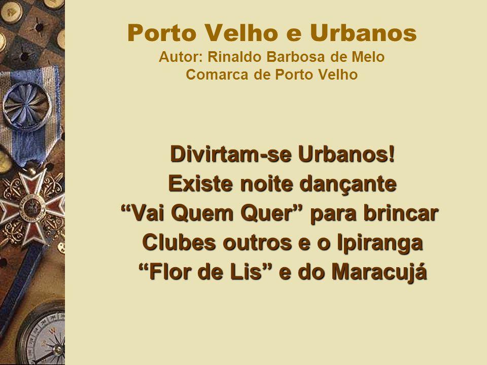 Divirtam-se Urbanos! Existe noite dançante Vai Quem Quer para brincar Clubes outros e o Ipiranga Flor de Lis e do Maracujá Divirtam-se Urbanos! Existe