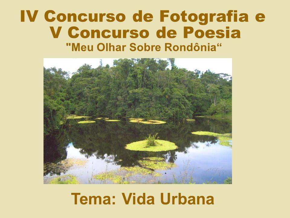 VEM AÍ 5º Concurso de Fotografia e 1º Concurso de Crônicas Tema: Rondônia de Luz e Cores Foto: Egilberto Brito