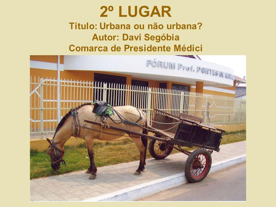 2º LUGAR Título: Urbana ou não urbana? Autor: Davi Segóbia Comarca de Presidente Médici