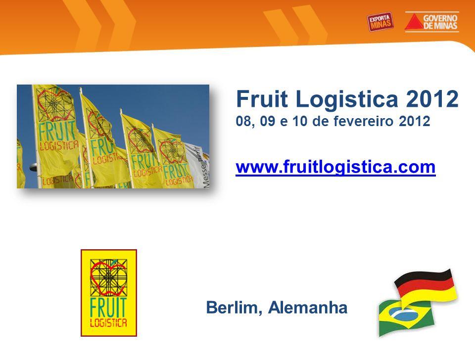 Fruit Logistica 2012 08, 09 e 10 de fevereiro 2012 www.fruitlogistica.com Berlim, Alemanha