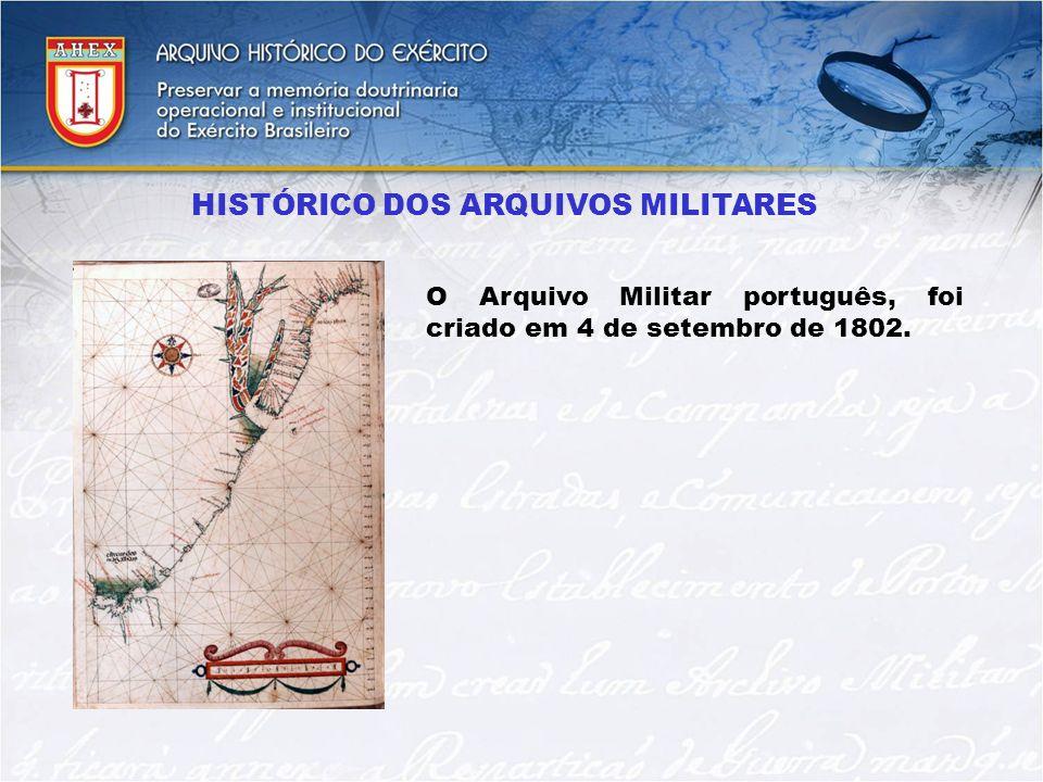 O Arquivo Militar português, foi criado em 4 de setembro de 1802. HISTÓRICO DOS ARQUIVOS MILITARES