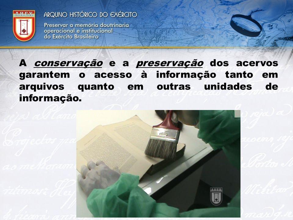 A conservação e a preservação dos acervos garantem o acesso à informação tanto em arquivos quanto em outras unidades de informação.