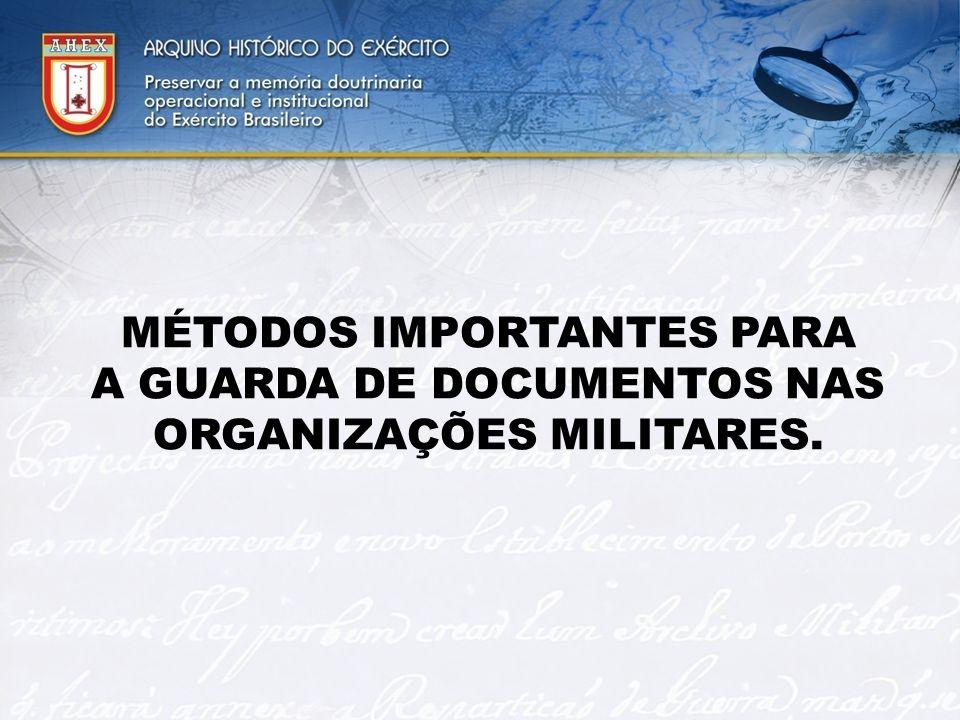 MÉTODOS IMPORTANTES PARA A GUARDA DE DOCUMENTOS NAS ORGANIZAÇÕES MILITARES.