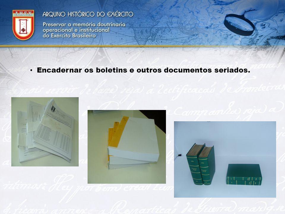 Encadernar os boletins e outros documentos seriados.
