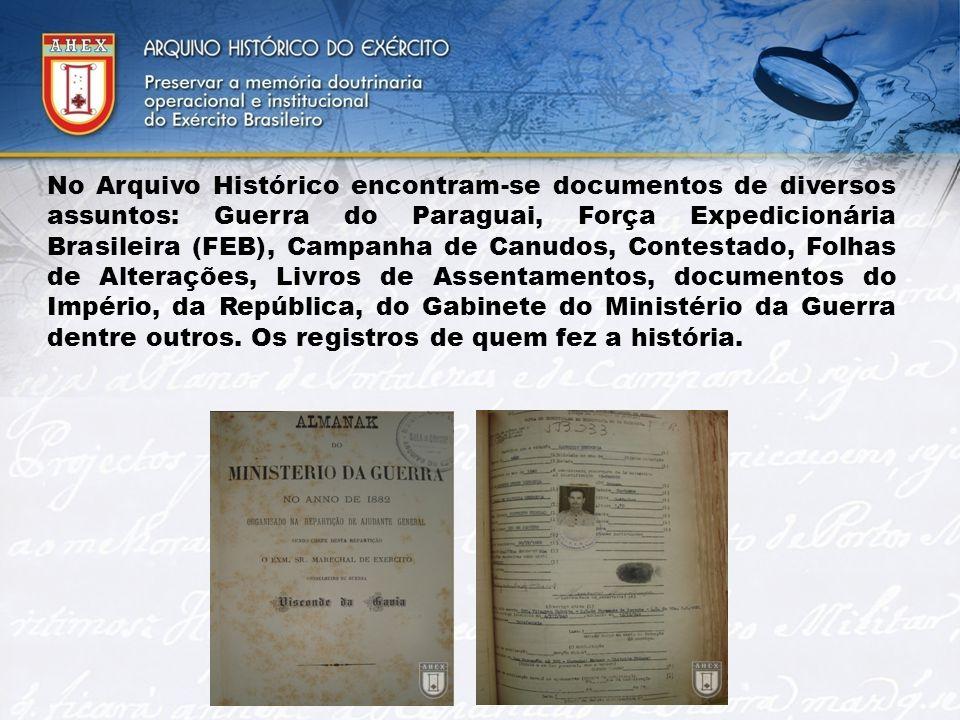 No Arquivo Histórico encontram-se documentos de diversos assuntos: Guerra do Paraguai, Força Expedicionária Brasileira (FEB), Campanha de Canudos, Con
