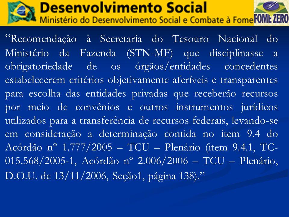 Recomendação à Secretaria do Tesouro Nacional do Ministério da Fazenda (STN-MF) que disciplinasse a obrigatoriedade de os órgãos/entidades concedentes