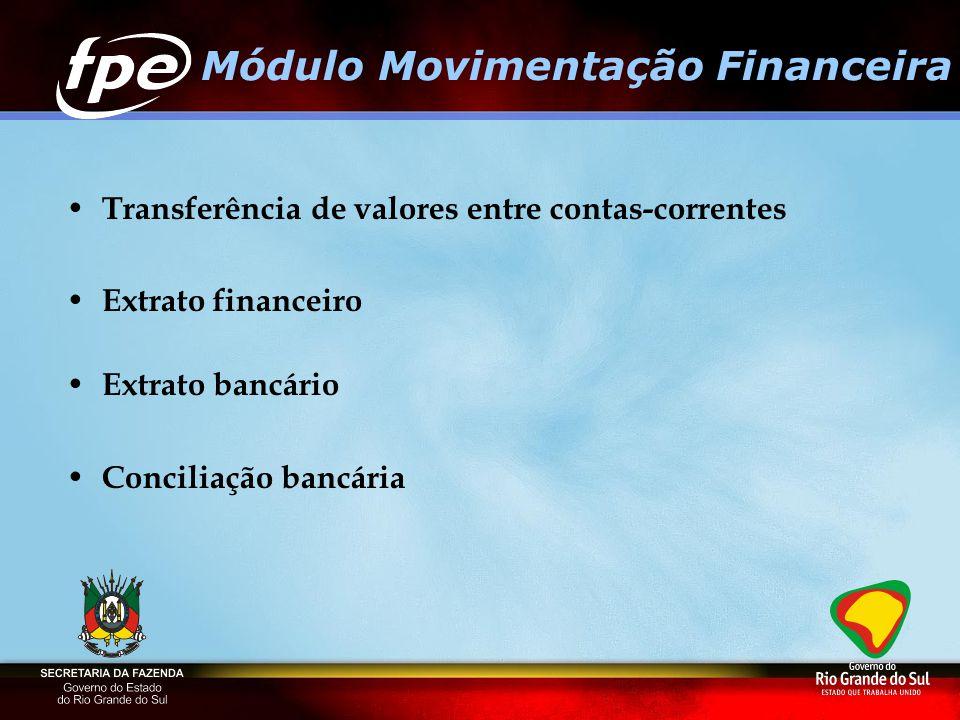 Transferência de valores entre contas-correntes Extrato financeiro Extrato bancário Conciliação bancária Módulo Movimentação Financeira