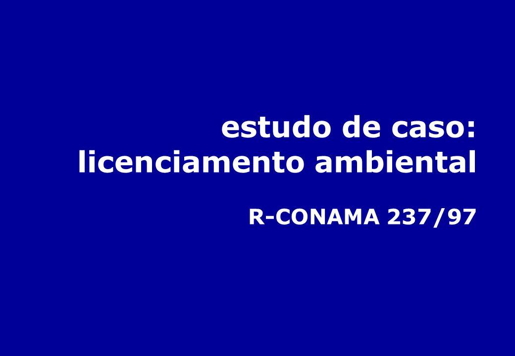 estudo de caso: licenciamento ambiental R-CONAMA 237/97