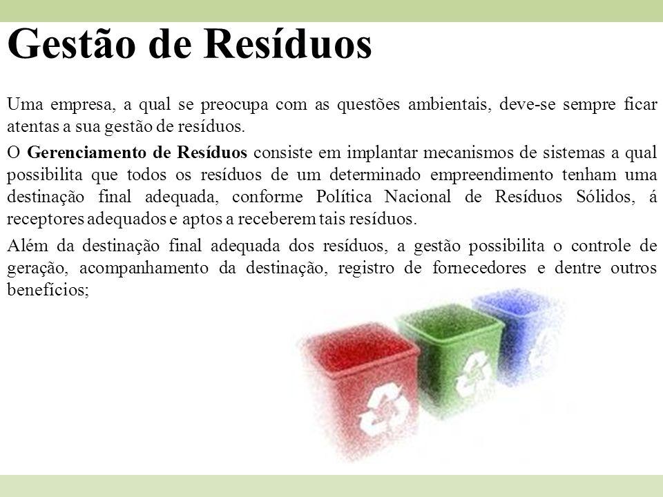 Gestão de Resíduos Para se obter uma boa gestão dos resíduos gerados, é necessário seguir alguns princípios: -Ter sempre um inventário dos resíduos gerados e suas quantidades; -Ter espaço físico para disposição de contêineres adequados, para acondicionamento temporário de resíduos; -Caso seja gerado resíduos classificados como perigosos (resíduos classe I), o gerador deve disponibilizar um espaço exclusivo, para os materiais inclusos nesta classificação; -Os locais de armazenamento temporário devem estar devidamente identificados, possibilitando assim a localização de cada material e a sua separação correta; -Abster-se de controles de coleta e destinação final de cada material; -Abster-se de toda documentação dos terceiros envolvidos na gestão de resíduos; -Realizar auditorias periódicas em terceiros, para garantir que o sistema de gestão esteja sendo levado em consideração; -E o mais importante, realizar trabalhos de conscientização, para que a quantidade de resíduo gerada seja sempre reduzida;