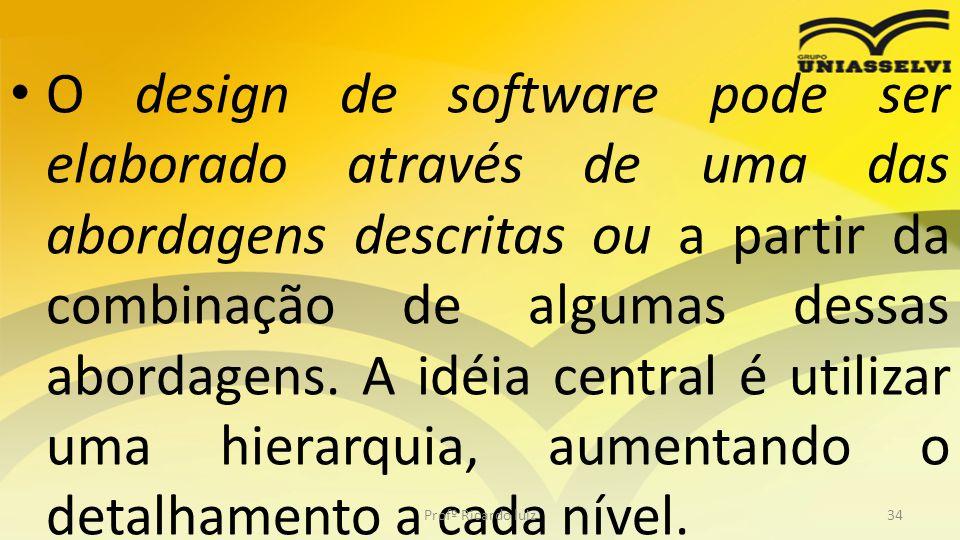O design de software pode ser elaborado através de uma das abordagens descritas ou a partir da combinação de algumas dessas abordagens. A idéia centra