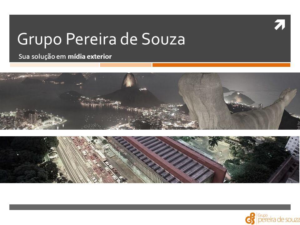 Grupo Pereira de Souza Sua solução em mídia exterior