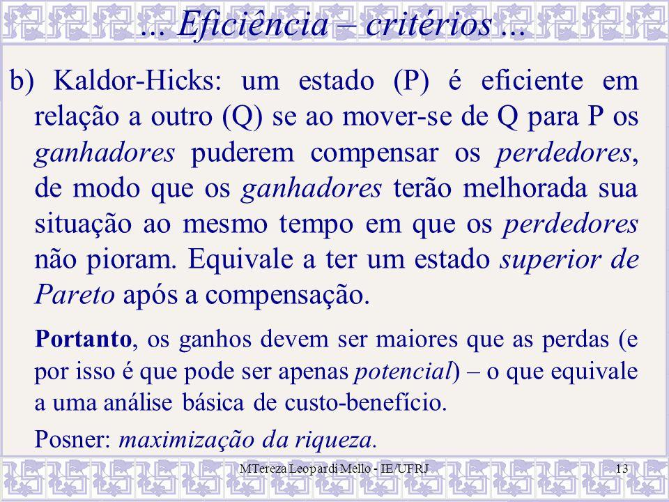 MTereza Leopardi Mello - IE/UFRJ13... Eficiência – critérios... b) Kaldor-Hicks: um estado (P) é eficiente em relação a outro (Q) se ao mover-se de Q
