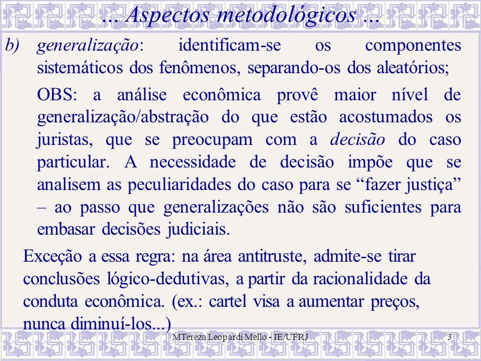 MTereza Leopardi Mello - IE/UFRJ3... Aspectos metodológicos... b)generalização: identificam-se os componentes sistemáticos dos fenômenos, separando-os