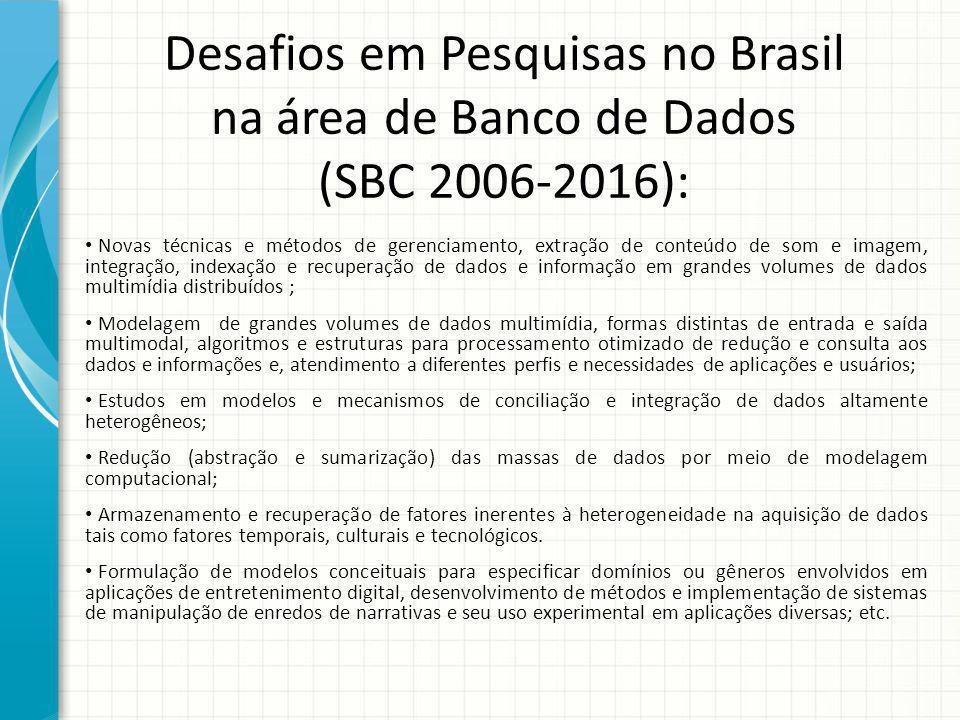 Desafios em Pesquisas no Brasil na área de Banco de Dados (SBC 2006-2016): Novas técnicas e métodos de gerenciamento, extração de conteúdo de som e im