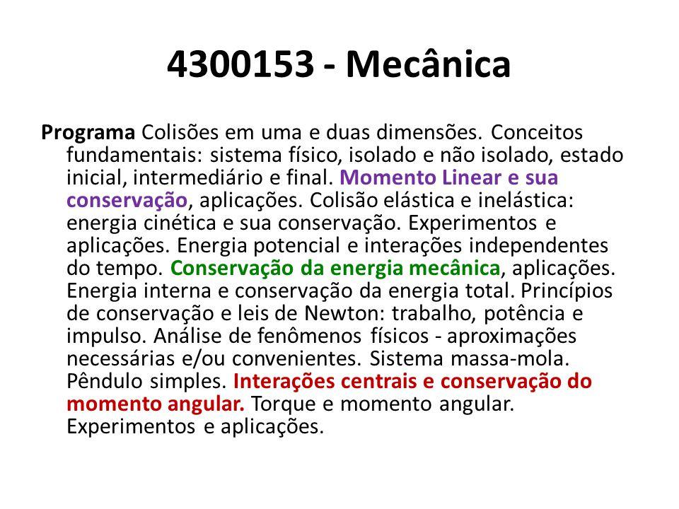 4300153 - Mecânica Programa Colisões em uma e duas dimensões.