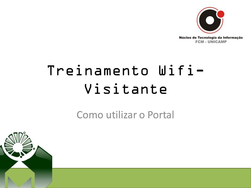 Treinamento Wifi- Visitante Como utilizar o Portal