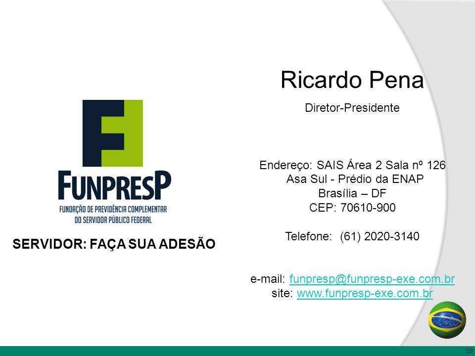 Ricardo Pena Diretor-Presidente Endereço: SAIS Área 2 Sala nº 126 Asa Sul - Prédio da ENAP Brasília – DF CEP: 70610-900 Telefone: (61) 2020-3140 e-mai