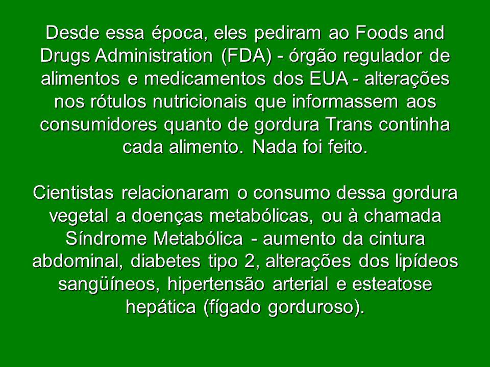 Desde essa época, eles pediram ao Foods and Drugs Administration (FDA) - órgão regulador de alimentos e medicamentos dos EUA - alterações nos rótulos
