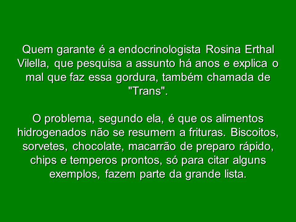 Quem garante é a endocrinologista Rosina Erthal Vilella, que pesquisa a assunto há anos e explica o mal que faz essa gordura, também chamada de