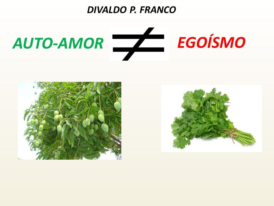 AUTO-AMOR EGOÍSMO DIVALDO P. FRANCO