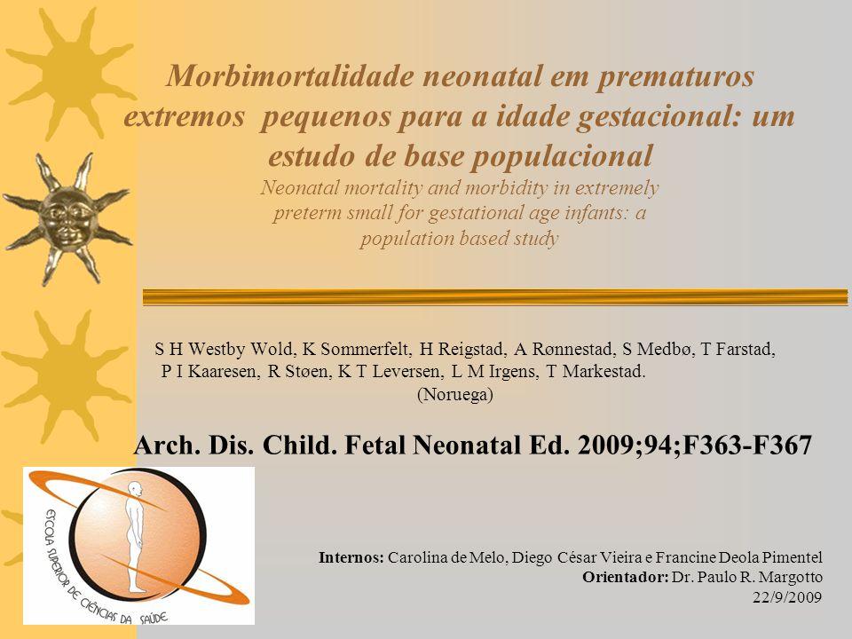 Morbimortalidade neonatal em prematuros extremos pequenos para a idade gestacional: um estudo de base populacional Neonatal mortality and morbidity in