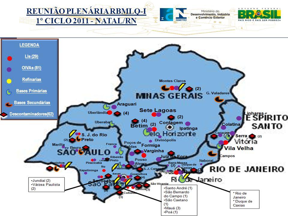 REUNIÃO PLENÁRIA RBMLQ-I 1º CICLO 2011 - NATAL/RN LEGENDA LIs (29) OIVAs (81) Refinarias Bases Primárias Bases Secundárias Descontaminadores(62)