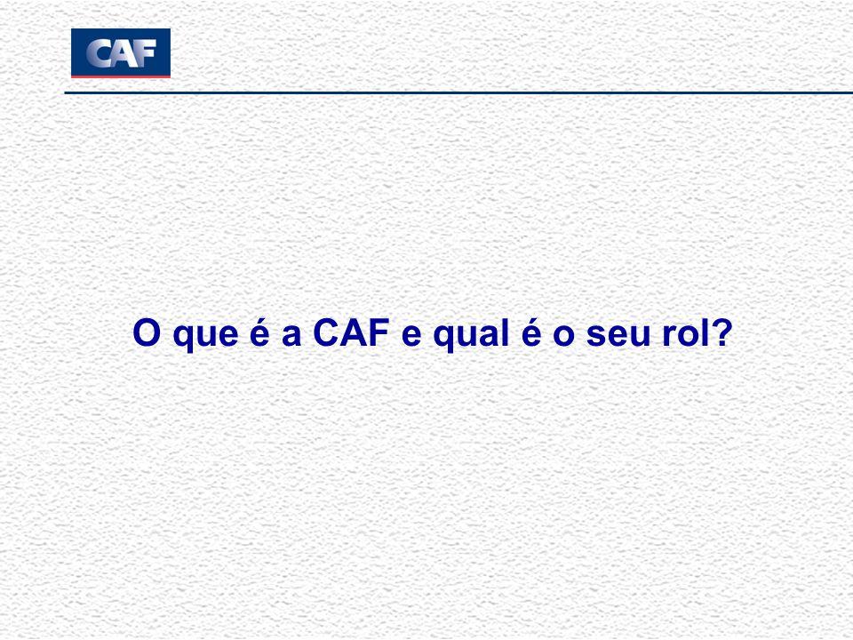 O que é a CAF e qual é o seu rol