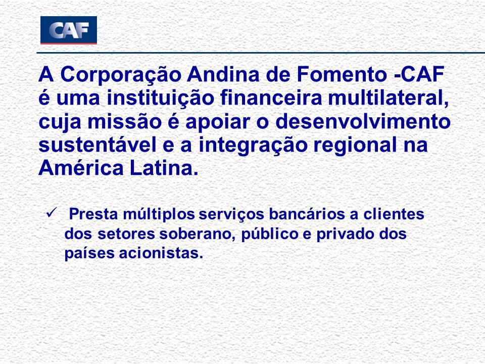 A Corporação Andina de Fomento -CAF é uma instituição financeira multilateral, cuja missão é apoiar o desenvolvimento sustentável e a integração regional na América Latina.