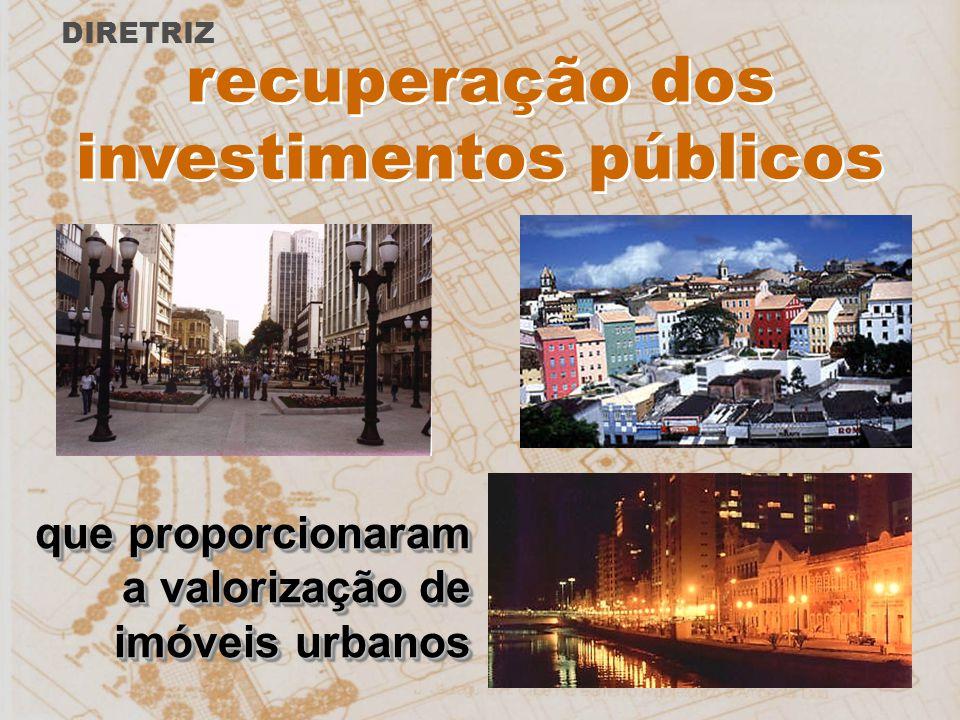 recuperação dos investimentos públicos que proporcionaram a valorização de imóveis urbanos que proporcionaram a valorização de imóveis urbanos DIRETRI