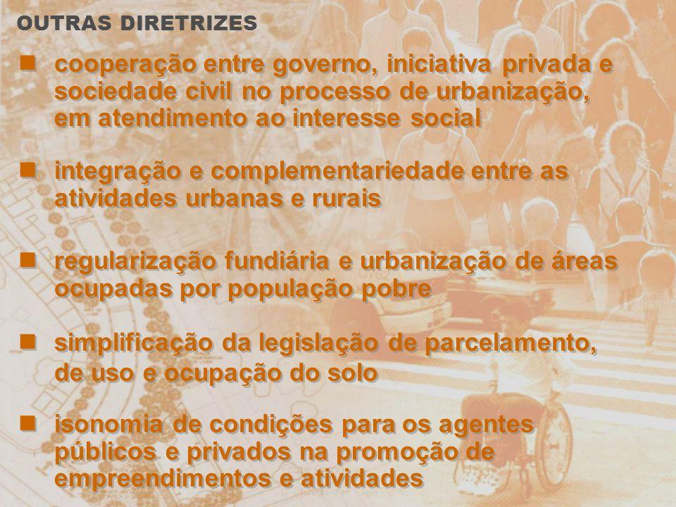 cooperação entre governo, iniciativa privada e sociedade civil no processo de urbanização, em atendimento ao interesse social integração e complementa