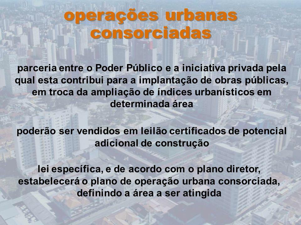 operações urbanas consorciadas parceria entre o Poder Público e a iniciativa privada pela qual esta contribui para a implantação de obras públicas, em