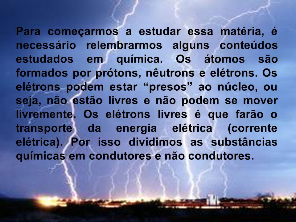 Eletrodinâmica é a parte da física que estuda a energia elétrica em movimento.