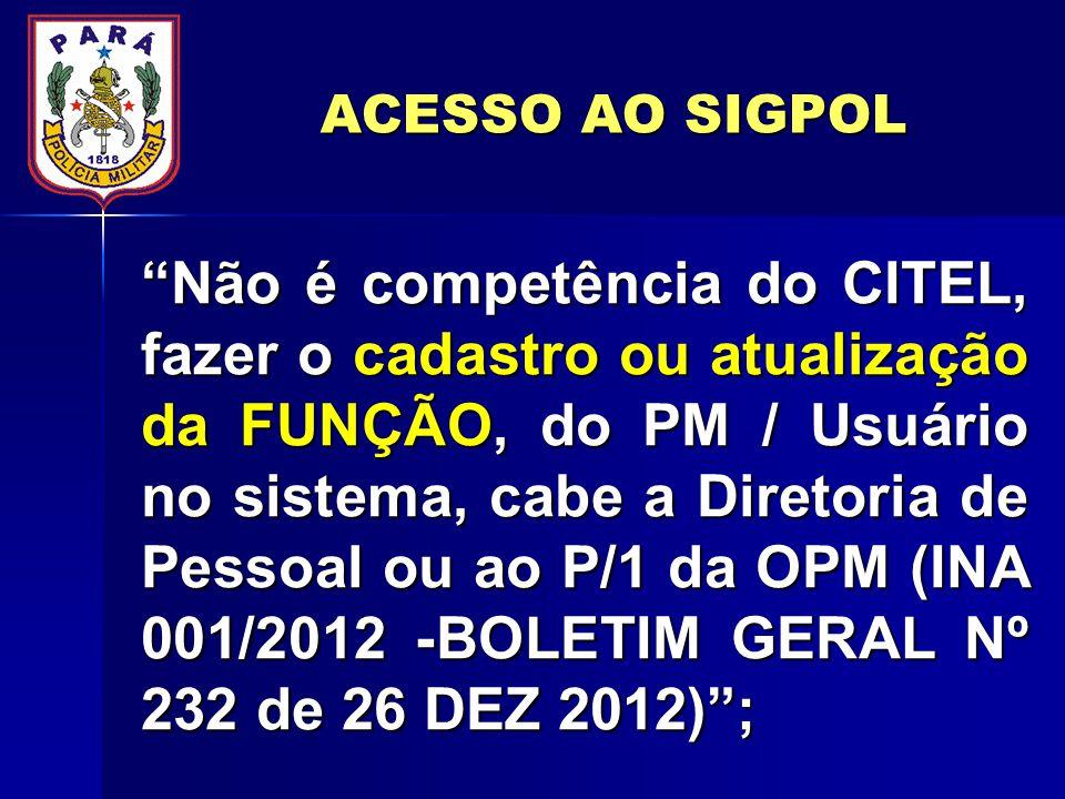 ACESSO AO SIGPOL O CITEL, não fornece senha de acesso ao sistema para os usuários.