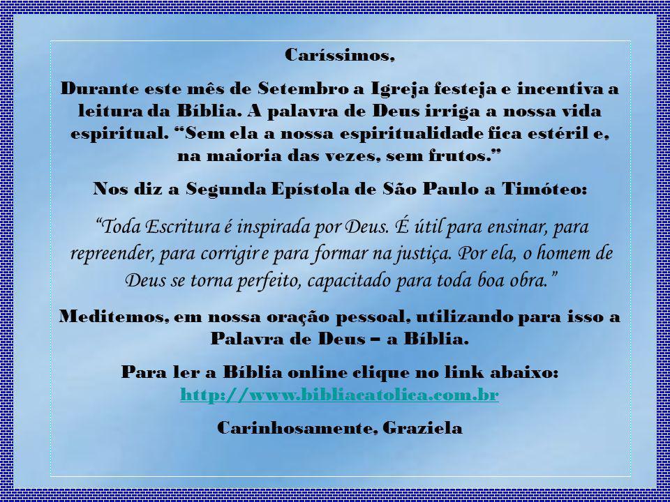 Caríssimos, Durante este mês de Setembro a Igreja festeja e incentiva a leitura da Bíblia.
