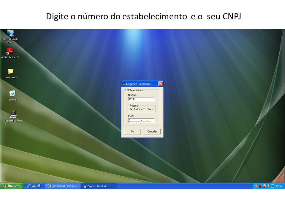 Digite o número do estabelecimento e o seu CNPJ
