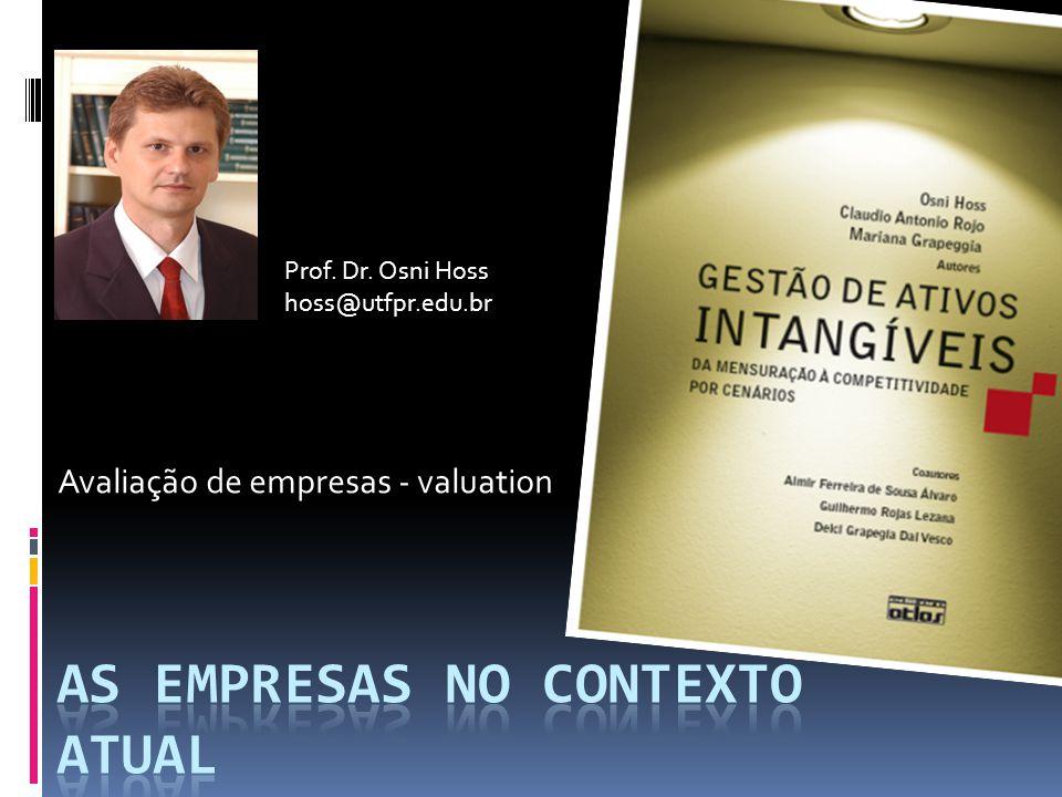 Avaliação de empresas - valuation Prof. Dr. Osni Hoss hoss@utfpr.edu.br