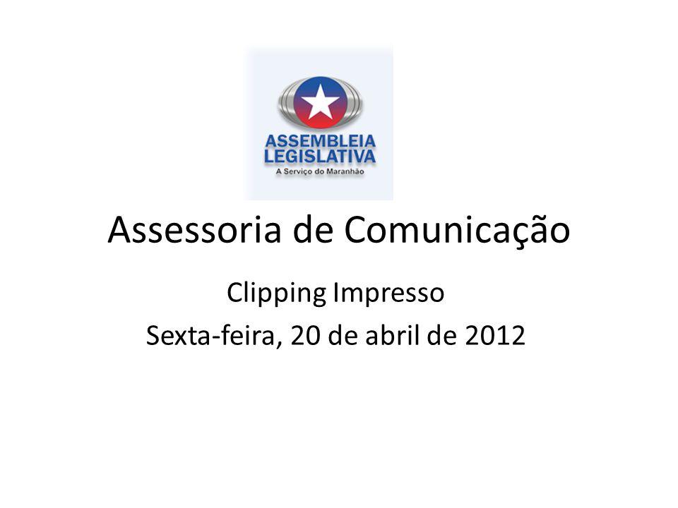 Assessoria de Comunicação Clipping Impresso Sexta-feira, 20 de abril de 2012