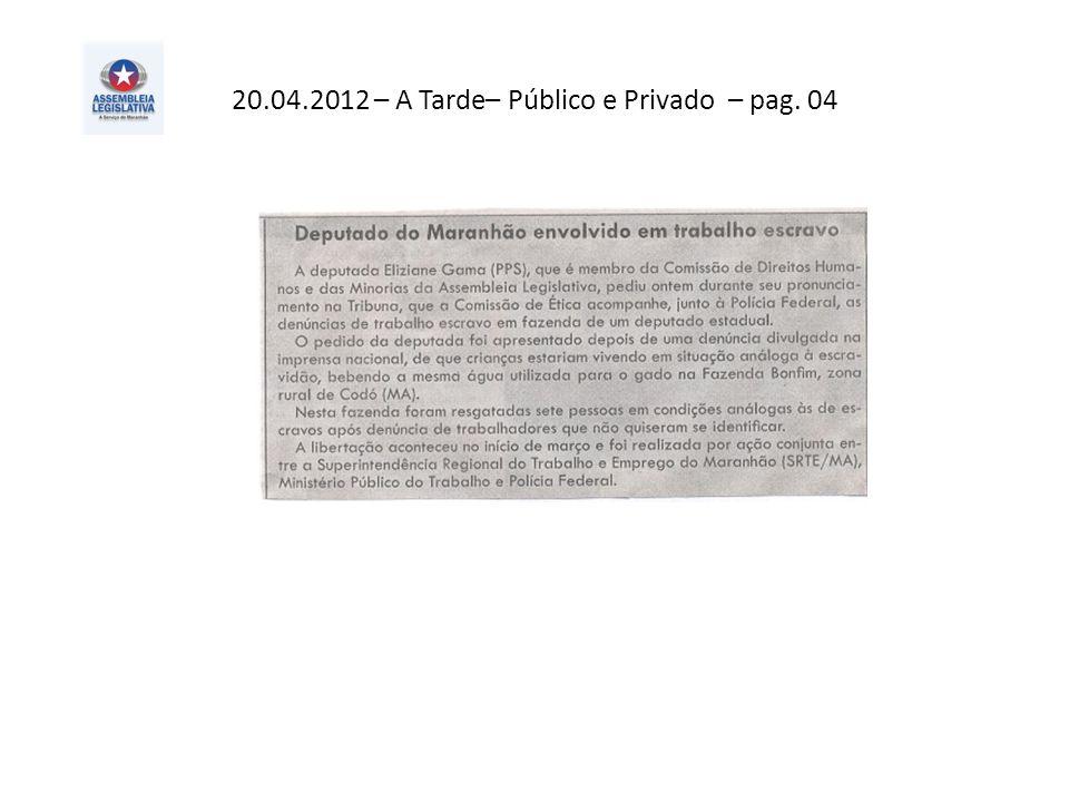 20.04.2012 – A Tarde– Público e Privado – pag. 04