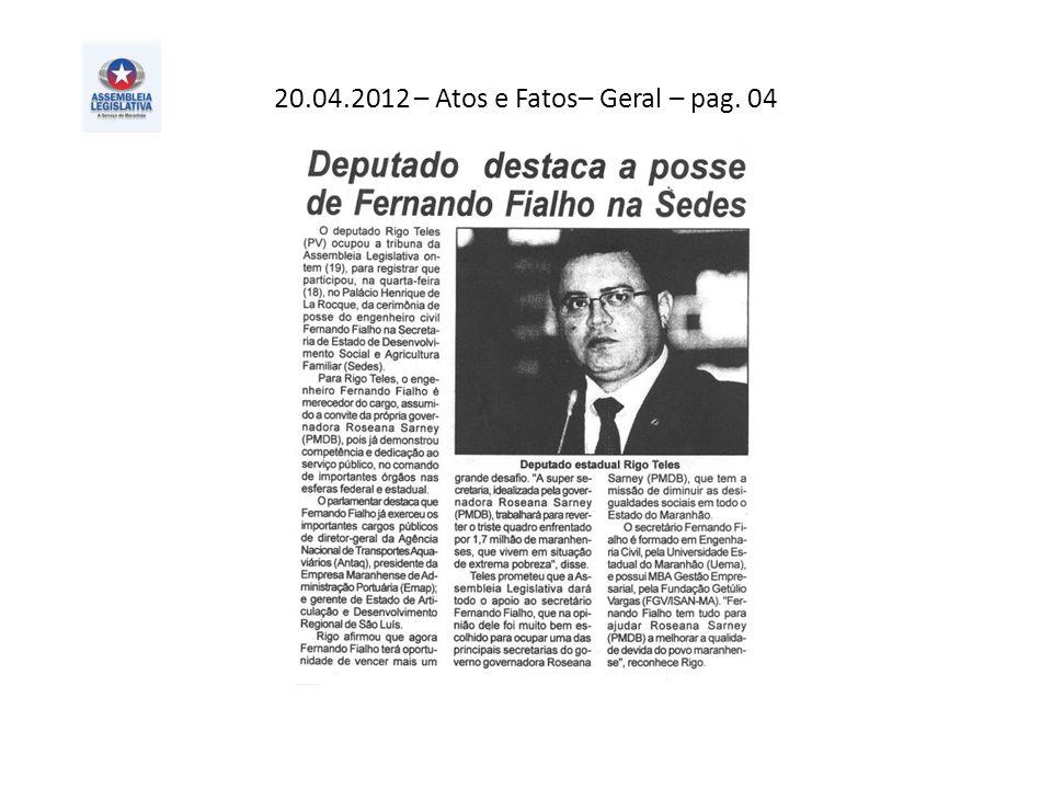 20.04.2012 – Atos e Fatos– Geral – pag. 04