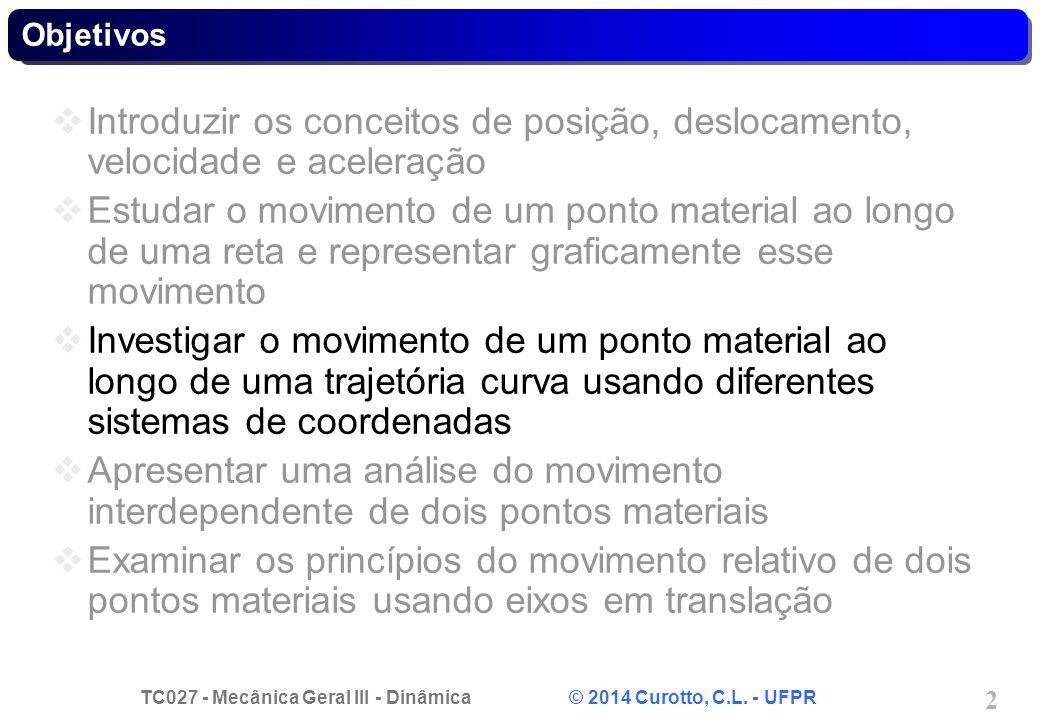 TC027 - Mecânica Geral III - Dinâmica © 2014 Curotto, C.L.