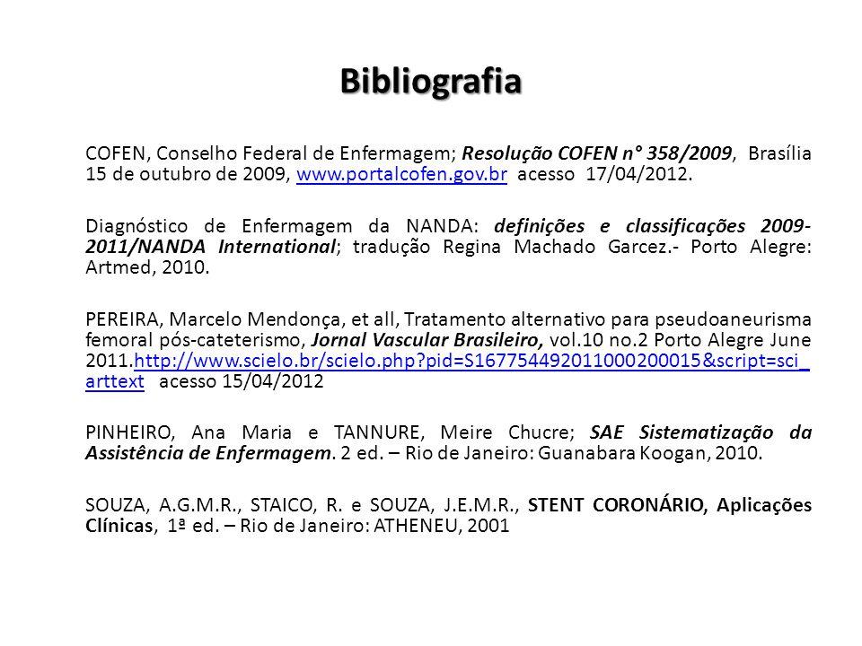 Bibliografia COFEN, Conselho Federal de Enfermagem; Resolução COFEN n° 358/2009, Brasília 15 de outubro de 2009, www.portalcofen.gov.br acesso 17/04/2