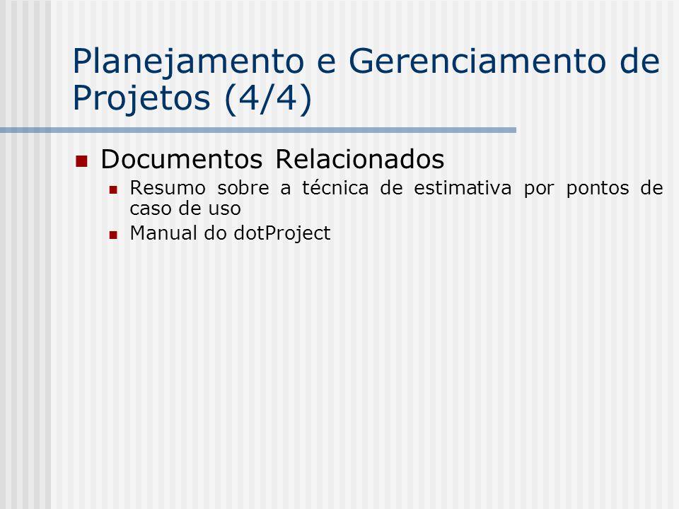 Documentos Relacionados Resumo sobre a técnica de estimativa por pontos de caso de uso Manual do dotProject Planejamento e Gerenciamento de Projetos (