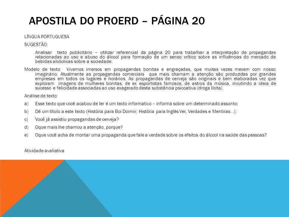 APOSTILA DO PROERD – PÁGINA 20 LÍNGUA PORTUGUESA SUGESTÃO: Analisar texto publicitário – utilizar referencial da página 20 para trabalhar a interpreta